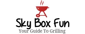 Sky Box Fun - Your Guide To Grilling